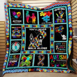 Autism You'll Never Walk Alone Quilt Blanket Great Customized Blanket Gifts For Birthday Christmas Thanksgiving