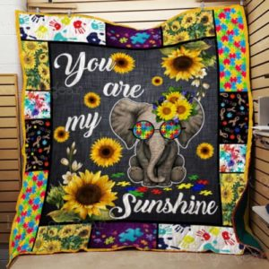 Autism Elephant Sunflower You Are My Sunshine Quilt Blanket Great Customized Gifts For Birthday Christmas Thanksgiving Perfect Gifts For Elephant Lover