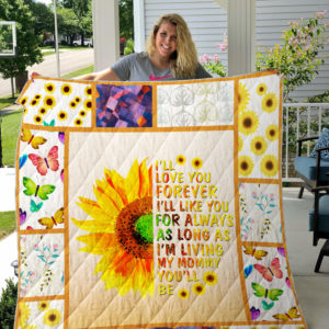 Mom Sunflower I'll Like You For Always Quilt Blanket Great Customized Gifts For Birthday Christmas Thanksgiving Mother's Day Perfect Gifts For Sunflower Lover