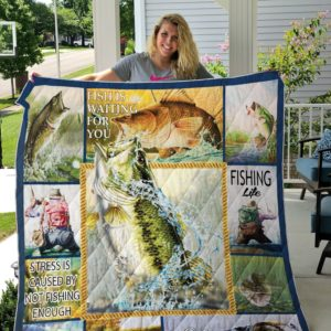 Fishing Fish Is Waiting For You Quilt Blanket Great Customized Gifts For Birthday Christmas Thanksgiving Perfect Gifts For Fishing Lover