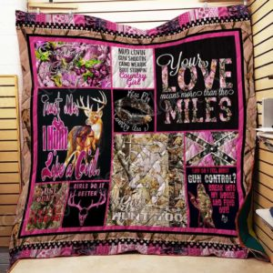 Hunting Girl Your Love Mean More Than The Miles Quilt Blanket Great Customized Gifts For Birthday Christmas Thanksgiving Perfect Gifts For Hunting Lover