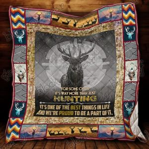 Deer Hunting It's Way More Than Just Hunting Quilt Blanket Great Customized Gifts For Birthday Christmas Thanksgiving Perfect Gifts For Hunting Lover