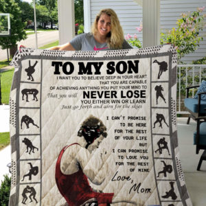 Personalized Wrestling To My Son From Mom Believe Deep In Your Heart Quilt Blanket Great Customized Gifts For Birthday Christmas Thanksgiving Perfect Gifts For Wrestling Lover