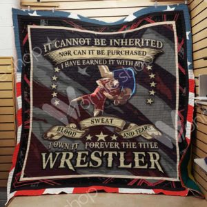 Wrestling I Own It Forever The Title Wrestler Quilt Blanket Great Customized Gifts For Birthday Christmas Thanksgiving Perfect Gifts For Wrestling Lover