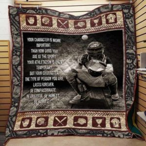 Baseball Your Character Is More Important Quilt Blanket Great Customized Gifts For Birthday Christmas Thanksgiving Perfect Gifts For Baseball Lover