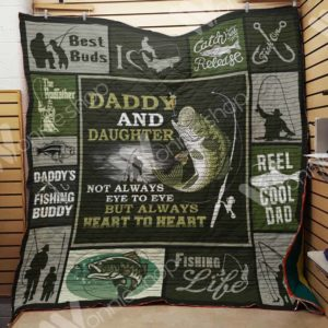 Fishing Dad And Daughter Always Heart To Heart Quilt Blanket Great Customized Gifts For Birthday Christmas Thanksgiving Perfect Gifts For Fishing Lover