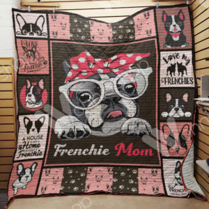 French Bulldog Frenchie Mom Quilt Blanket Great Customized Blanket Gifts For Birthday Christmas Thanksgiving