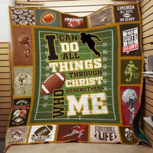 American Football I Can Do All Things Through Christ Who Strengthens Me Quilt Blanket Great Customized Gifts For Birthday Christmas Thanksgiving Perfect Gifts For American Football Lover