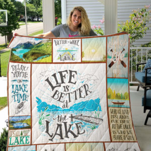 Life Is Better At The Lake Quilt Blanket