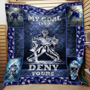 Ice Hockey My Goal Is To Deny Yours Quilt Blanket Great Customized Gifts For Birthday Christmas Thanksgiving Perfect Gifts For Ice Hockey Lover