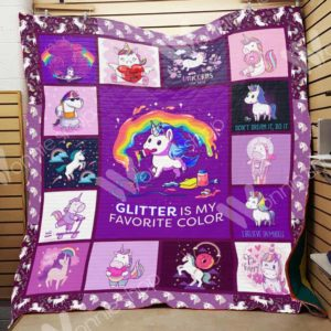Unicorn Glitter Is My Favorite Color Quilt Blanket Great Customized Gifts For Birthday Christmas Thanksgiving Perfect Gifts For Unicorn Lover