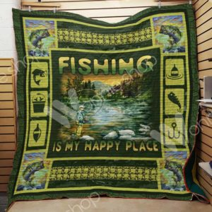 Fishing Is My Happy Place Quilt Blanket Great Customized Gifts For Birthday Christmas Thanksgiving Perfect Gifts For Fishing Lover