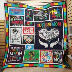 Autism Mom I Love My Child Quilt Blanket Great Customized Blanket Gifts For Birthday Christmas Thanksgiving