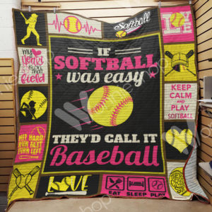 Softball If Softball Was Easy Quilt Blanket Great Customized Gifts For Birthday Christmas Thanksgiving Perfect Gifts For Softball Lover
