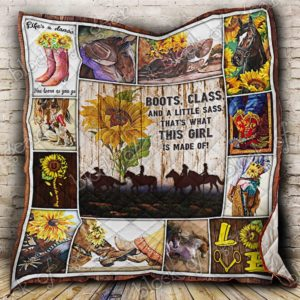 Cowgirl Boots Class And A Little Sass That's What This Girl Is Made Of Quilt Blanket Great Customized Blanket Gifts For Birthday Christmas Thanksgiving