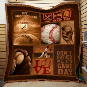 Baseball Don't Bother Me It's Game Day Quilt Blanket Great Customized Gifts For Birthday Christmas Thanksgiving Perfect Gifts For Baseball Lover