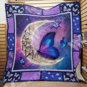 Butterfly I Love You To The Moon Quilt Blanket Great Customized Gifts For Birthday Christmas Thanksgiving Perfect Gifts For Butterfly Lover