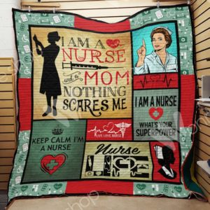 I Am A Nurse And A Mom Nothing Scares Me Quilt Blanket Great Customized Gifts For Birthday Christmas Thanksgiving Mother's Day Perfect Gifts For Nurse Mom
