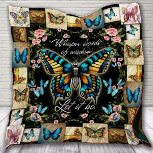 Butterfly Whisper Words Of Wisdom Quilt Blanket Great Customized Gifts For Birthday Christmas Thanksgiving Perfect Gifts For Butterfly Lover