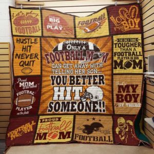 Only A Football Mom Can Get Away With Telling Her Son Quilt Blanket Great Customized Gifts For Birthday Christmas Thanksgiving Mother's Day Perfect Gifts For American Football Lover