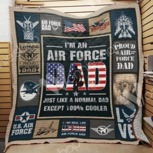I'm An Air Force Dad Just Like A Normal Dad Except 100% Cooler Quilt Blanket Great Customized Blanket Gifts For Birthday Christmas Thanksgiving
