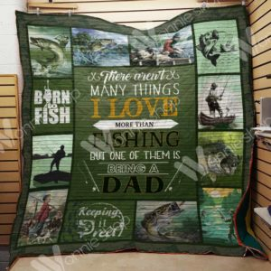 Fishing Dad There Aren't Many Things I Love Quilt Blanket Great Customized Gifts For Birthday Christmas Thanksgiving Perfect Gifts For Fishing Lover