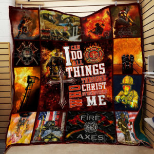 Firefighter I Can Do All Thing Through Christ Quilt Blanket Great Customized Gifts For Birthday Christmas Thanksgiving Perfect Gifts For Firefighter