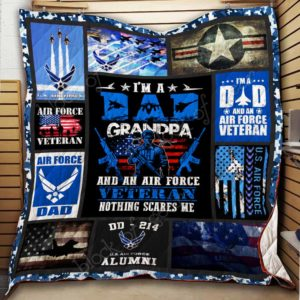 I'm An Dad Grandpa And An Air Force Veteran Nothing Scares Me Quilt Blanket Great Customized Blanket Gifts For Birthday Christmas Thanksgiving