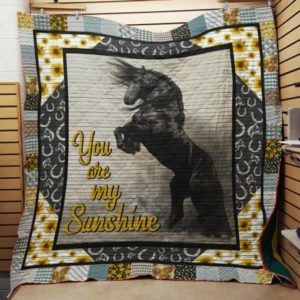 Black Horse You Are My Sunshine Quilt Blanket Great Customized Blanket Gifts For Birthday Christmas Thanksgiving