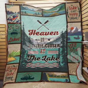 Heaven Is A Little Closer At The Lake Quilt Blanket Great Customized Blanket Gifts For Birthday Christmas Thanksgiving