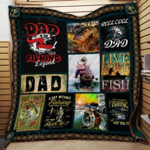 Dad The Fishing Legend Quilt Blanket Great Customized Gifts For Birthday Christmas Thanksgiving Father's Day Perfect Gifts For Fishing Lover