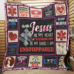 Nurse Stethoscope In My Hand I Am Unstoppable Quilt Blanket Great Customized Gifts For Birthday Christmas Thanksgiving Perfect Gifts For Nurse