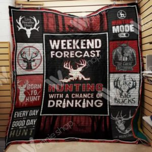 Deer Hunting Weekend Forecast Quilt Blanket Great Customized Gifts For Birthday Christmas Thanksgiving Perfect Gifts For Hunting Lover