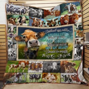 Farm Cow My House Would Be Clean But My Heart Would Be Empty Quilt Blanket Great Customized Blanket Gifts For Birthday Christmas Thanksgiving