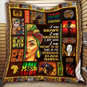 I'm Brave I'm Bruised I'm Who I'm Meant To Be This Is Me Strong Black Queen Quilt Blanket Great Customized Blanket Gifts For Birthday Christmas Thanksgiving