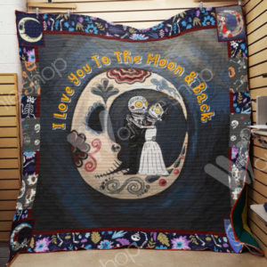Skull Couple Love You To The Moon And Back Quilt Blanket Great Customized Gifts For Birthday Christmas Thanksgiving Perfect Gifts For Skull Lover