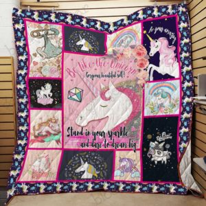 Be Like The Unicorn Stand In Your Sparkle Quilt Blanket Great Customized Gifts For Birthday Christmas Thanksgiving Perfect Gifts For Unicorn Lover