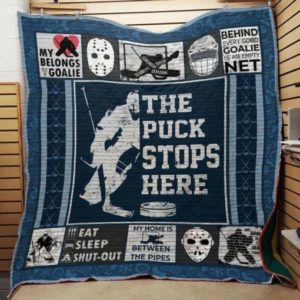 Ice Hockey The Puck Stops Here Quilt Blanket Great Customized Gifts For Birthday Christmas Thanksgiving Perfect Gifts For Ice Hockey Lover