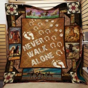 Horse Never Walk Alone Quilt Blanket Great Customized Gifts For Birthday Christmas Thanksgiving Perfect Gifts For Horse Lover