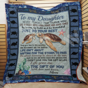 Personalized Turtle To My Daughter Quilt Blanket From Mom Just Do Your Best Great Customized Blanket Gifts For Birthday Christmas Thanksgiving