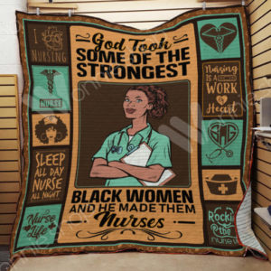 Nurse Black Girl God Took Some Of The Strongest Black Woman Quilt Blanket Great Customized Gifts For Birthday Christmas Thanksgiving Perfect Gifts For Black Nurse