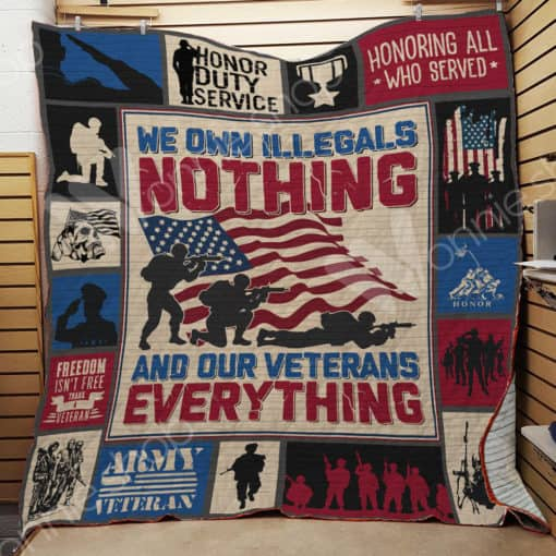 Veteran We Own Illegals Nothing Quilt Blanket Great Customized Gifts For Birthday Christmas Thanksgiving Perfect Gifts For Veteran Lover