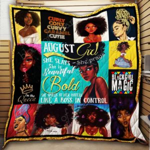 August Girl Black Queen She Slays She Prays She Is Beautiful Quilt Blanket Great Customized Blanket Gifts For Birthday Christmas Thanksgiving