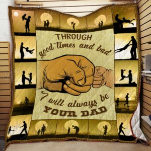 To My Son. I Will Always Be Your Dad Quilt Blanket