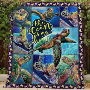 Turtle The Ocean Is My Home Quilt Blanket Great Customized Blanket Gifts For Birthday Christmas Thanksgiving