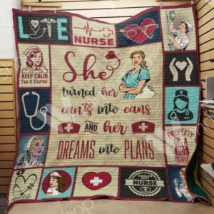 Nurse Life She Turned Her Can'ts Into Cans Quilt Blanket Great Customized Gifts For Birthday Christmas Thanksgiving Perfect Gifts For Nurse