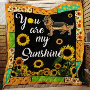 German Shepherd You Are My Sunshine Quilt Blanket Great Customized Blanket Gifts For Birthday Christmas Thanksgiving