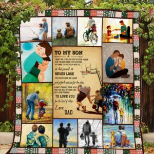 Personalized To My Son From Dad Just Go Forth Quilt Blanket Great Customized Gifts For Birthday Christmas Thanksgiving Perfect Gifts For Son