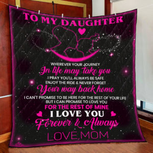 Personalized To My Daughter From Mom I Love You Forever Quilt Blanket Great Customized Gifts For Birthday Christmas Thanksgiving Perfect Gifts For Daughter