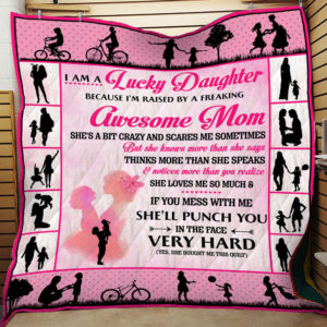 I Am A Lucky Daughter – Awesome Mom – Quilt Blanket